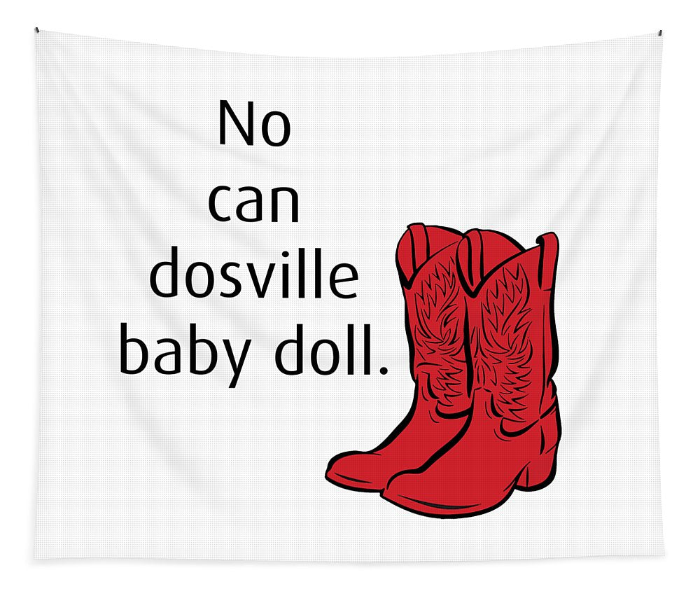 No Can Dosville Baby Doll, Himym. - Tapestry