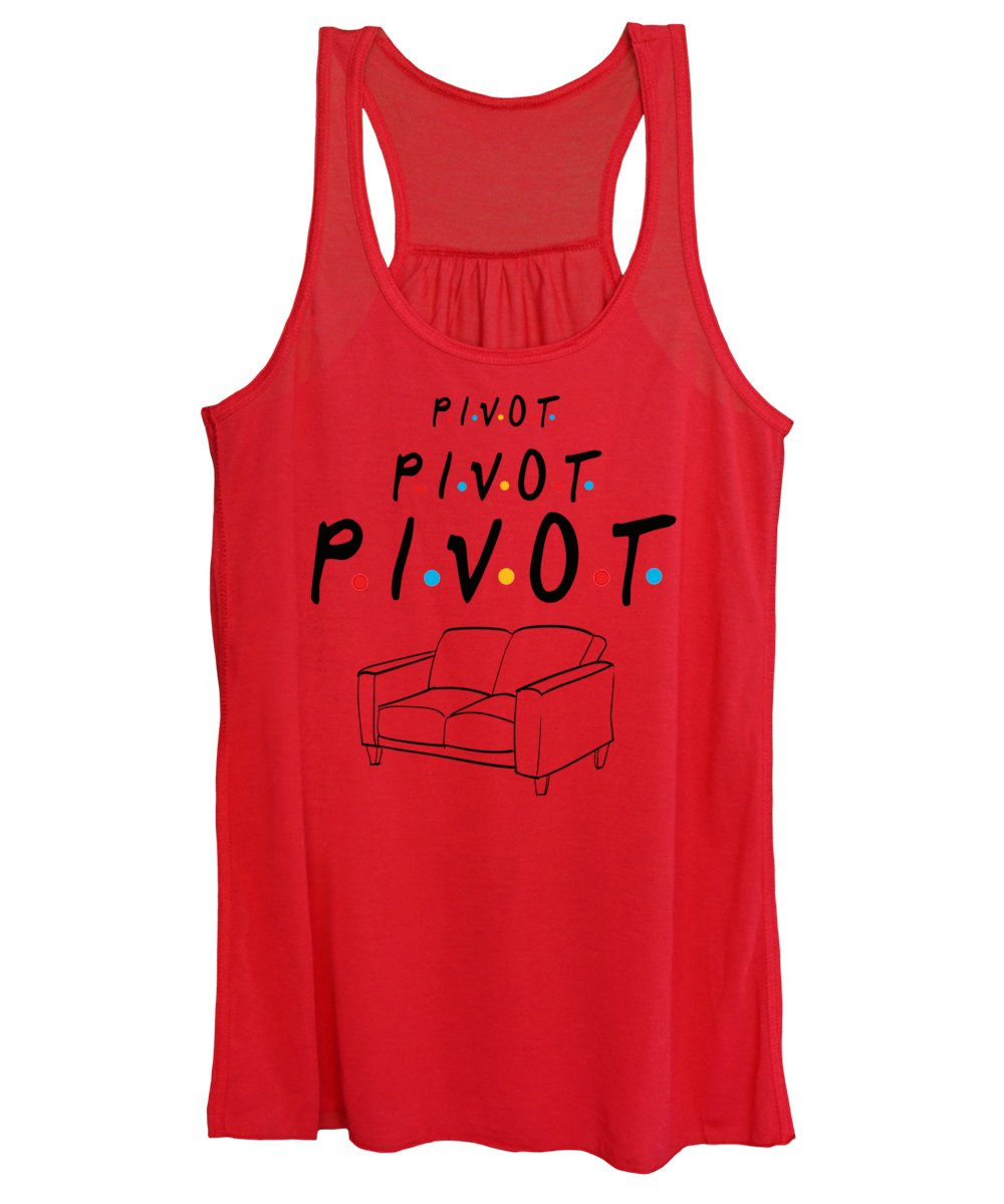 Pivot, Pivot, Pivot.  Friends, The One With The Couch And The Pivot Story Line.  - Women's Tank Top