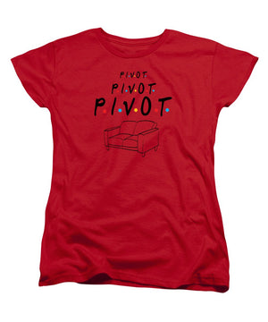 Pivot, Pivot, Pivot.  Friends, The One With The Couch And The Pivot Story Line.  - Women's T-Shirt (Standard Fit)