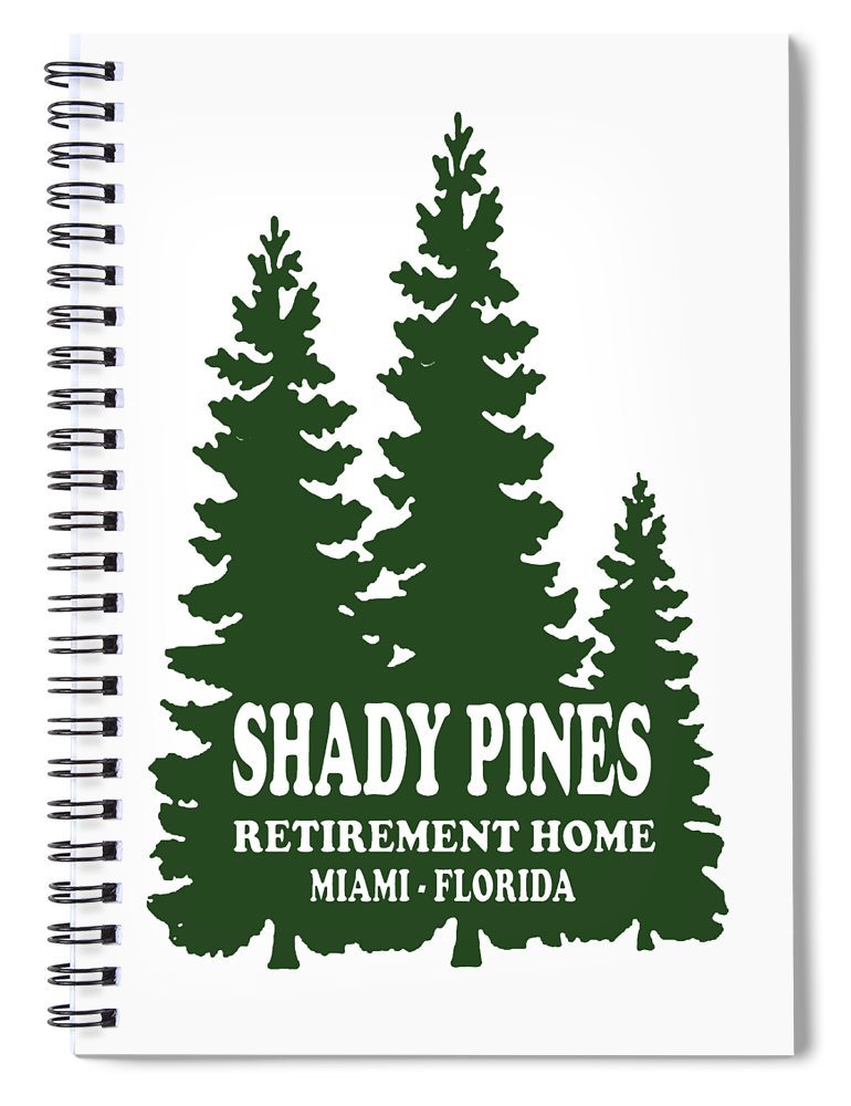 Shady Pines Retirement Home, Miami Florida.  Golden Girls Favorite.  - Spiral Notebook