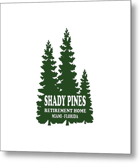 Shady Pines Retirement Home, Miami Florida.  Golden Girls Favorite.  - Metal Print