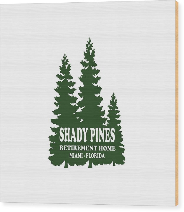 Shady Pines Retirement Home, Miami Florida.  Golden Girls Favorite.  - Wood Print