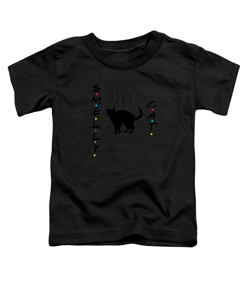 Smelly Cat, Smelly Cat, What Are They Feeding You? Friends, The One With The Smelly Cat Song.  - Toddler T-Shirt