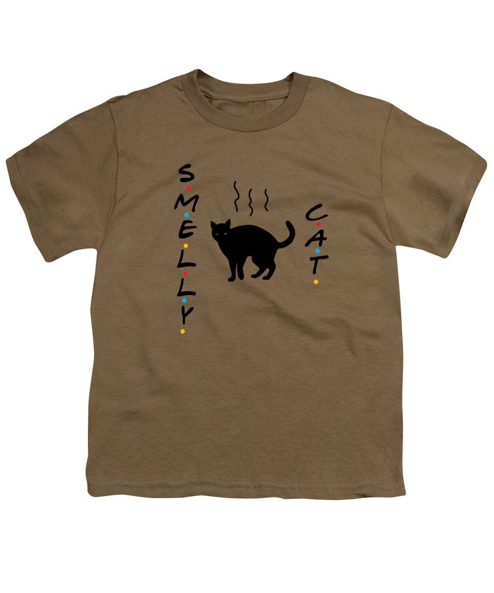 Smelly Cat, Smelly Cat, What Are They Feeding You? Friends, The One With The Smelly Cat Song.  - Youth T-Shirt