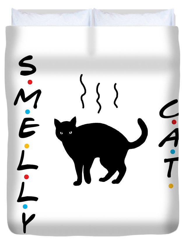 Smelly Cat, Smelly Cat, What Are They Feeding You? Friends, The One With The Smelly Cat Song.  - Duvet Cover