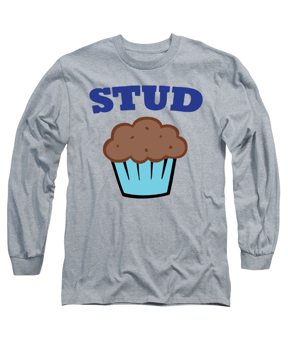 Stud Muffin - Long Sleeve T-Shirt