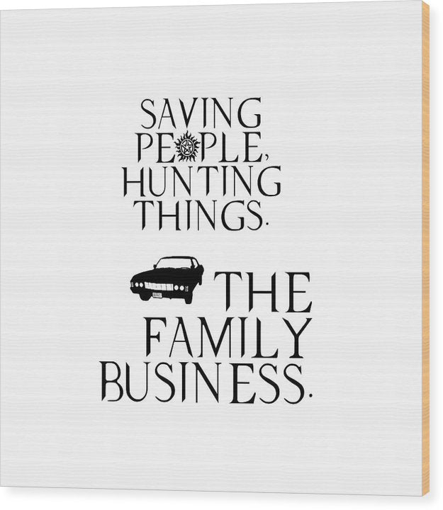 Supernatural Saving People Hunting Things - Wood Print