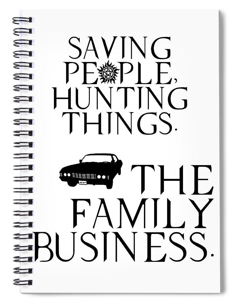Supernatural Saving People, Hunting Things. The Family Business With Anti Possession Symbol. - Spiral Notebook
