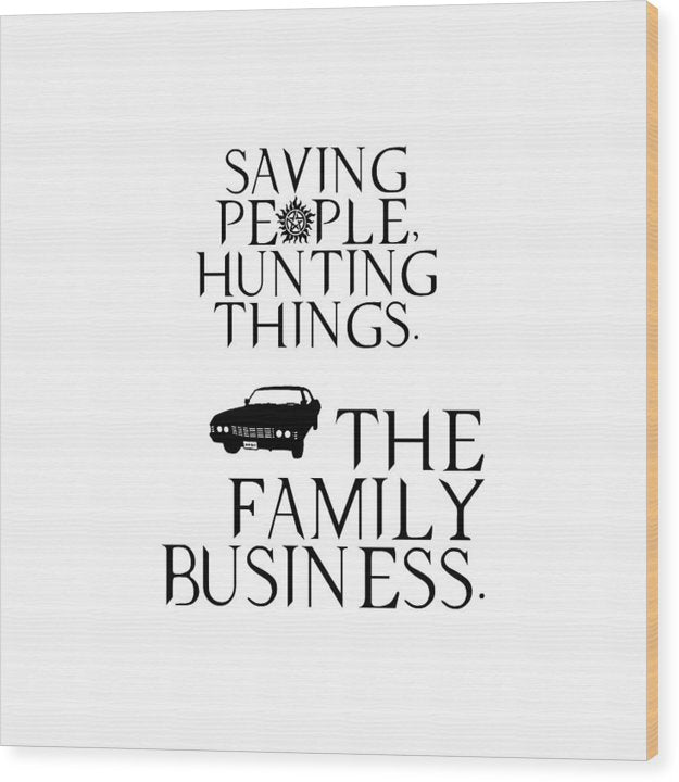 Supernatural Saving People, Hunting Things. The Family Business With Anti Possession Symbol. - Wood Print
