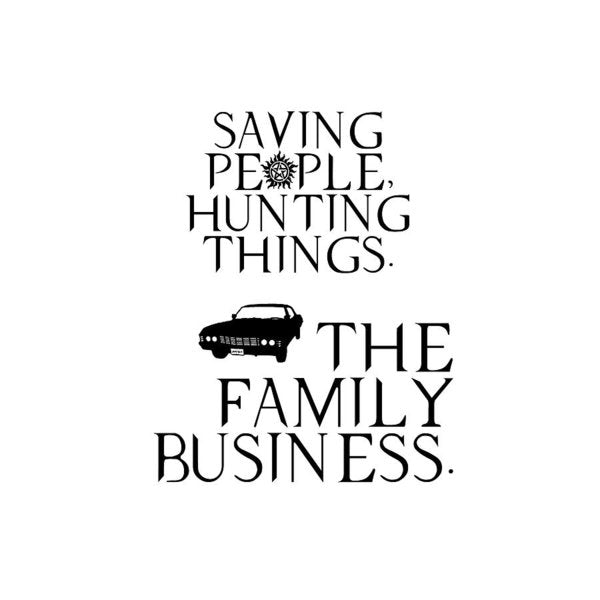 Supernatural Saving People, Hunting Things. The Family Business With Anti Possession Symbol. - Art Print