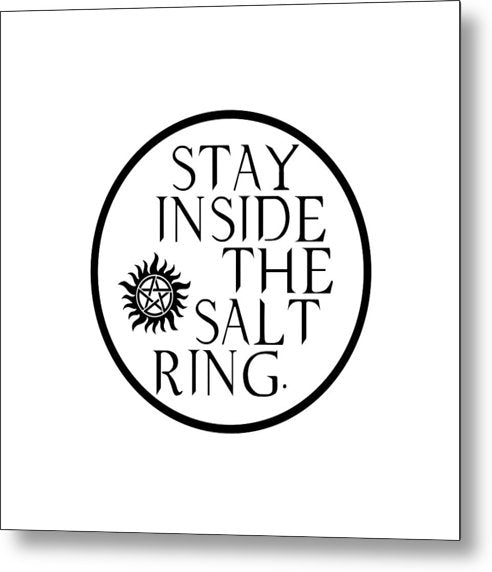 Supernatural Stay Inside The Salt Ring With Anti Possession Symbol - Metal Print