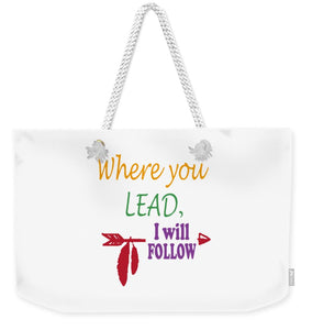 Where You Lead, I Will Follow.  Star Hollow, Connecticut. - Weekender Tote Bag