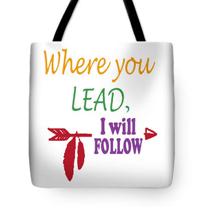Where You Lead, I Will Follow.  Star Hollow, Connecticut. - Tote Bag