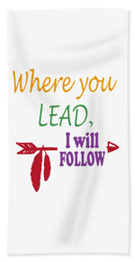 Where You Lead, I Will Follow.  Star Hollow, Connecticut. - Beach Towel