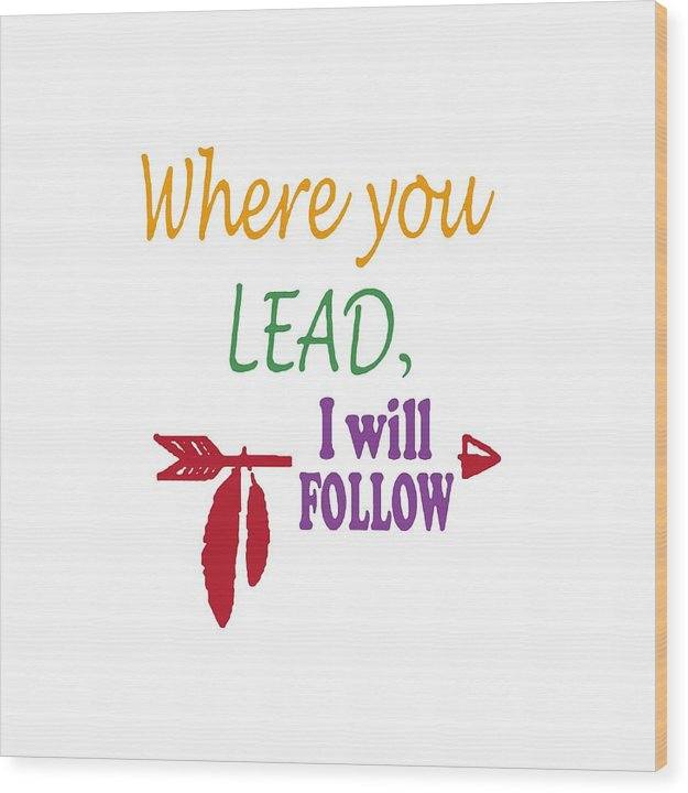 Where You Lead, I Will Follow.  Star Hollow, Connecticut. - Wood Print