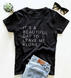 It's a beautiful day to leave me alone Women tshirt - Online-store