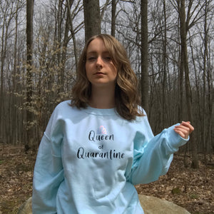 Queen of Quarantine Crewneck