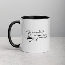Load image into Gallery viewer, Life Is Wonderful After Coffee - Mug with Color Inside