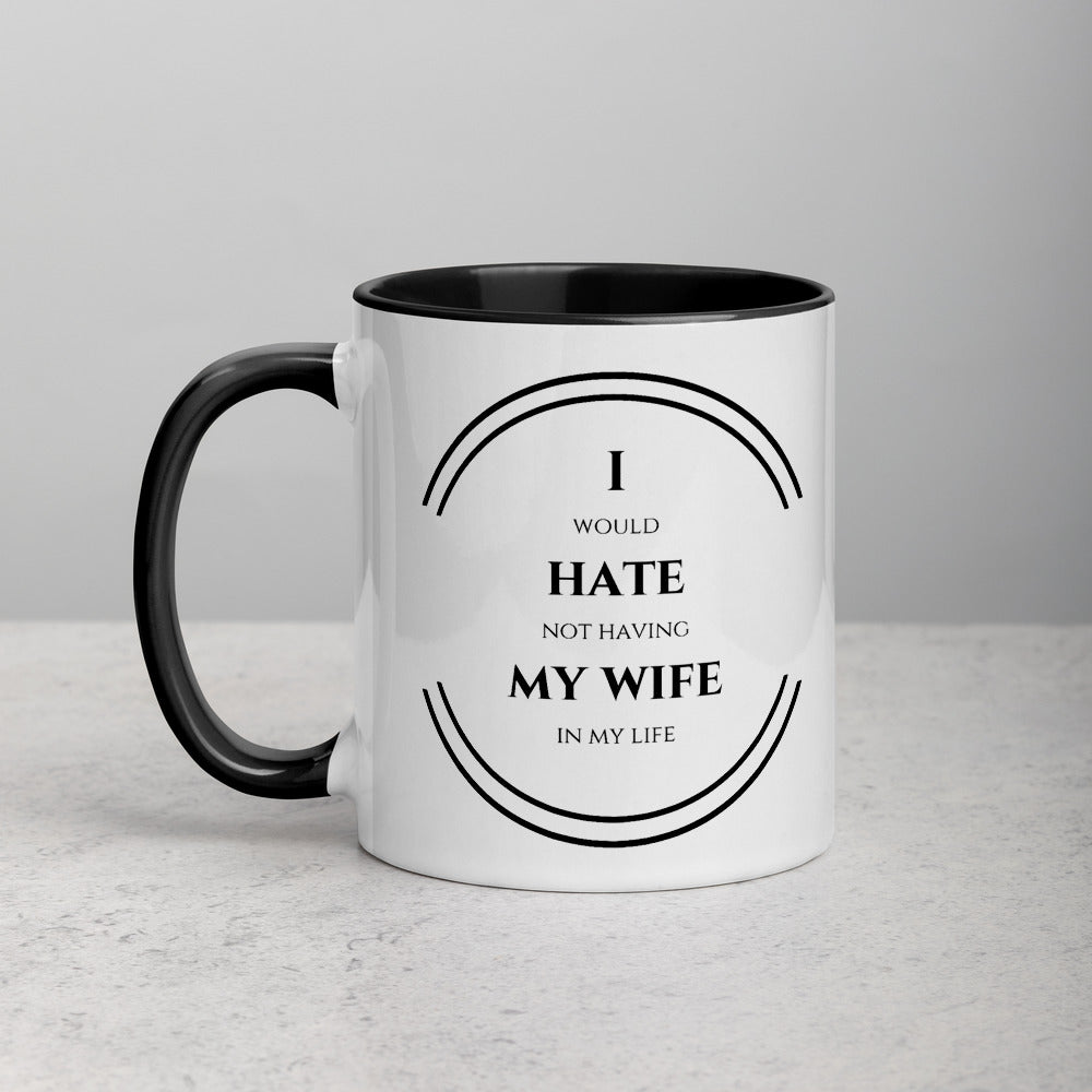 I Hate My Wife - Mug