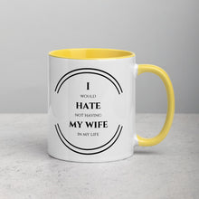 Load image into Gallery viewer, I Hate My Wife - Mug