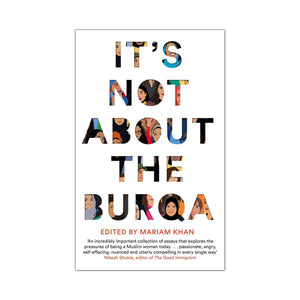 It's Not About The Burqa - Mariam Khan