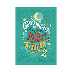 Good Night Stories for Rebel Girls 2 - Francesca Cavallo and Elena Favilli