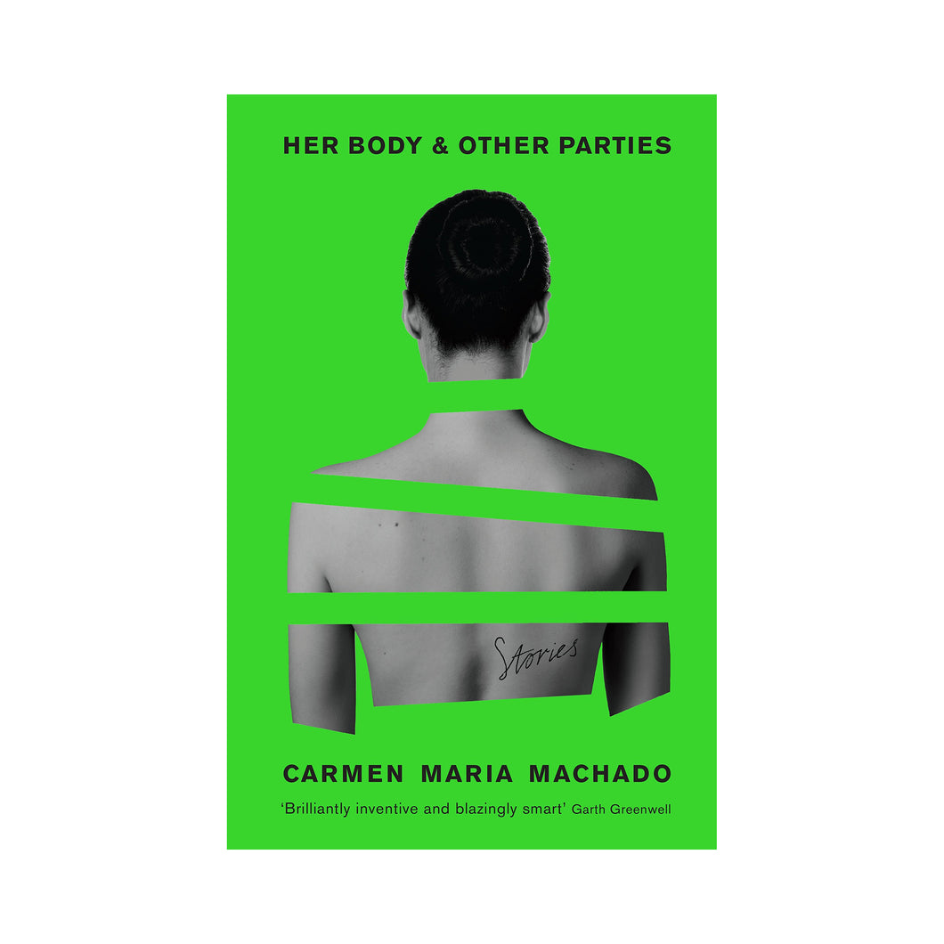 Her Body and Other Parties - Carmen Machado