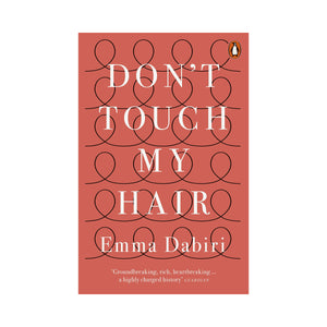 Don't Touch My Hair - Emma Dabiri