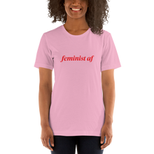 Load image into Gallery viewer, Feminist AF T Shirt