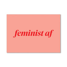 Load image into Gallery viewer, Feminist AF Postcard