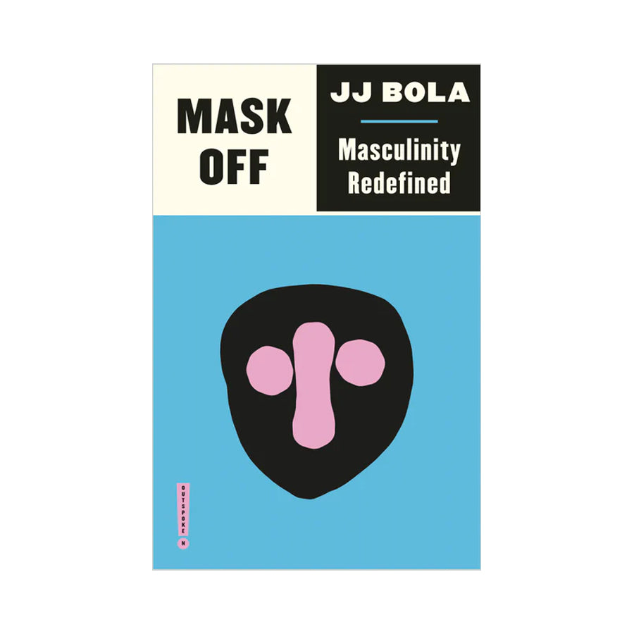 Mask Off: Masculinity Redefined - JJ Bola