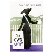 Load image into Gallery viewer, My Own Story - Emmeline Pankhurst