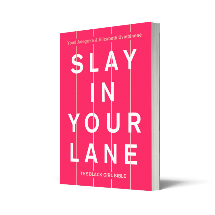 Slay In Your Lane - Yomi Adegoke, Elizabeth Uviebinene
