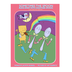Sometimes The Spoon Runs Away with Another Spoon Colouring Book- Jacinta Bunnell & Nat Kusinitz