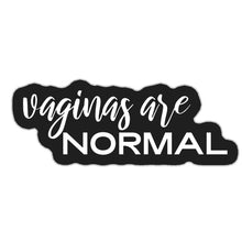 Load image into Gallery viewer, Vaginas Are Normal Vinyl Sticker