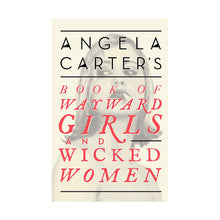 Load image into Gallery viewer, Book of Wayward Girls & Wicked Women - Angela Carter