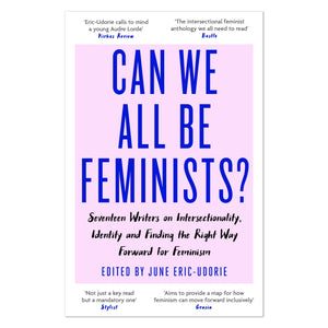 Can We All Be Feminists? - June Eric-Udorie
