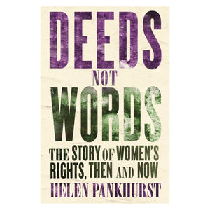 Deeds Not Words - Helen Pankhurst