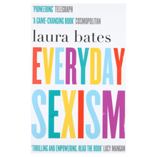 Load image into Gallery viewer, Everyday Sexism - Laura Bates
