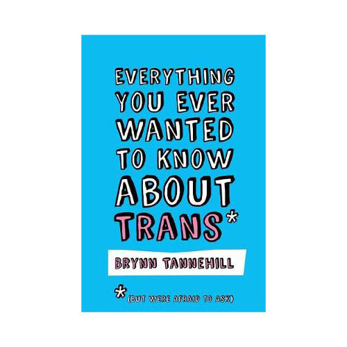 Everything You Ever Wanted to Know About Trans - Bryan Tannehill