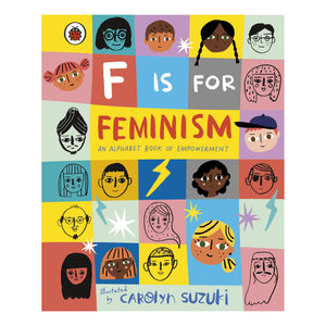 F is for Feminism: An Alphabet Book of Empowerment by Carolyn Suzuki