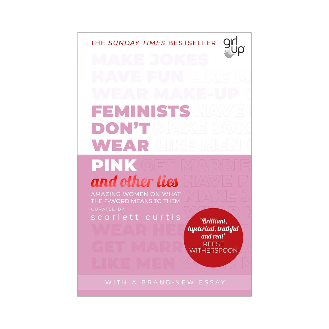 Feminists Don't Wear Pink - Scarlett Curtis
