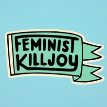 Load image into Gallery viewer, Feminist Killjoy Vinyl Sticker