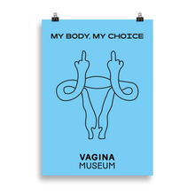 "Load image into Gallery viewer, Blue ""My Body My Choice"" Poster"