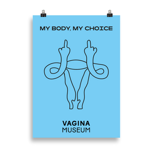 "Blue ""My Body My Choice"" Poster"