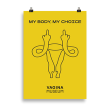 "Load image into Gallery viewer, Yellow ""My Body My Choice"" Poster"
