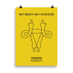 "Yellow ""My Body My Choice"" Poster"