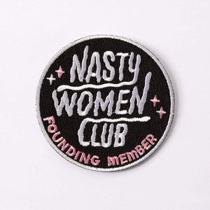 Nasty Women Club Embroidered Iron On Patch