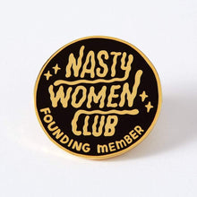 Load image into Gallery viewer, Nasty Women Club Founding Member Enamel Pin