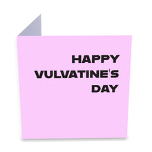 Load image into Gallery viewer, Happy Vulvatine's Day Greeting Card